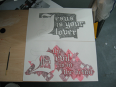 two texts works in progress - 'Jesus is your lover' and 'The devil is in the detail' ink on paper